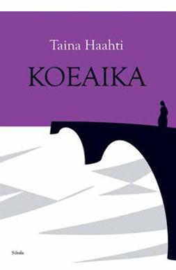 Haahti, Taina - Koeaika, e-kirja