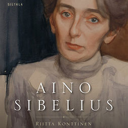 Konttinen, Riitta - Aino Sibelius, audiobook