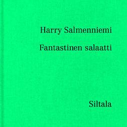 Salmenniemi, Harry - Fantastinen salaatti: Siltalan erikoiset #1, äänikirja