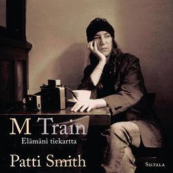 M Train: Elämäni tiekartta