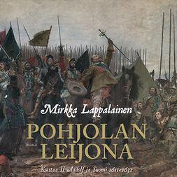 Lappalainen, Mirkka - Pohjolan leijona: Kustaa II Aadolf ja Suomi 1611-1632, äänikirja