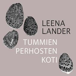 Lander, Leena - Tummien perhosten koti, äänikirja
