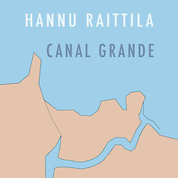 Raittila, Hannu - Canal Grande, audiobook