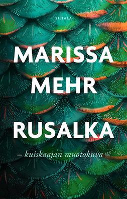 Mehr, Marissa - Rusalka: kuiskaajan muotokuva, e-kirja