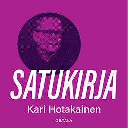 Hotakainen, Kari - Satukirja, äänikirja