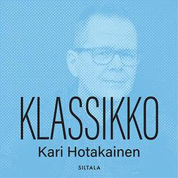 Hotakainen, Kari - Klassikko, audiobook