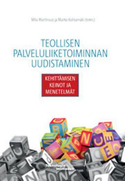 Kohtamäki, Marko - Teollisen palveluliiketoiminnan uudistaminen - Kehittämisen keinot ja menetelmät, e-kirja