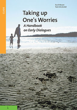 Arnkil, Tom Erik - Taking up one's worries - A Handbook on Early Dialogues, e-kirja