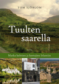 Sjöblom, Tom - Tuulten saarella: matka kelttien ja kertojien Irlantiin, e-kirja