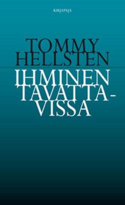 Hellsten, Tommy - Ihminen tavattavissa, e-kirja