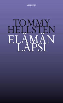 Hellsten, Tommy - Elämän lapsi, ebook