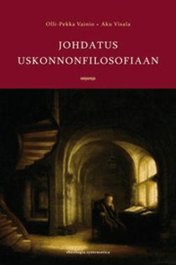 Vainio, Olli-Pekka - Johdatus uskonnonfilosofiaan, e-bok
