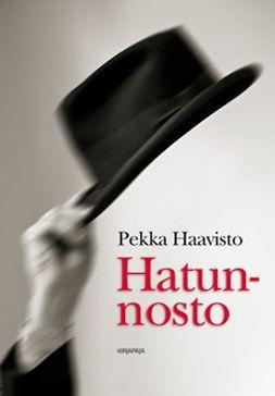 Haavisto, Pekka - Hatunnosto, ebook