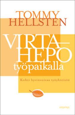 Hellsten, Tommy - Virtahepo työpaikalla: kohti hyvinvoivaa työyhteisöä, e-kirja