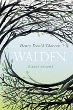Thoreau, Henry David - Walden - Elämää metsässä, e-kirja