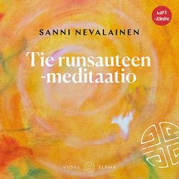 Nevalainen, Sanni - Tie runsauteen -meditaatio, äänikirja