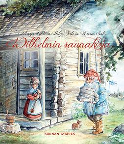 Lehtinen, Marja - Wilhelmin saunakirja: saunan taiasta, e-kirja