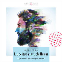 Dispenza, Joe - Luo itsesi uudelleen: Opas mielen rajoitteiden purkamiseen, audiobook