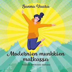 Vaara, Sanna - Modernien munkkien matkassa: Hillitön henkinen elämäni, audiobook