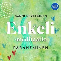Nevalainen, Sanni - Enkeli meditaatio: Paraneminen, äänikirja
