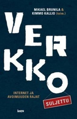 Brunila, Mikael - Verkko suljettu – Internet ja avoimuuden rajat, e-kirja