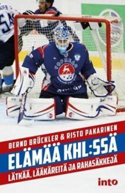 Brückler, Bernd - Elämää KHL:ssä – Lätkää, lääkäreitä ja rahasäkkejä, e-kirja