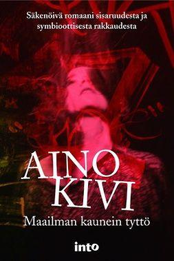 Kivi, Aino - Maailman kaunein tyttö, ebook