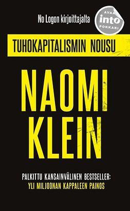 Klein, Naomi - Tuhokapitalismin nousu, ebook