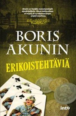 Akunin, Boris - Erikoistehtäviä, e-kirja