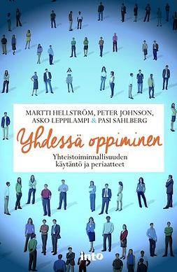 Hellström, Martti - Yhdessä oppiminen –Yhteistoiminnallisuuden käytäntö ja periaatteet, ebook