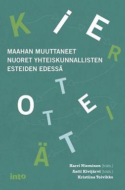 Kivijärvi, Antti - Kiertoteitä – Maahan muuttaneet nuoret yhteiskunnallisten esteiden edessä, e-kirja
