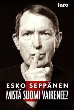 Seppänen, Esko - Mistä Suomi vaikenee?, e-kirja