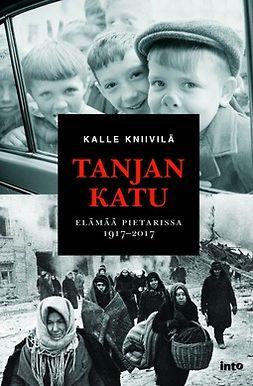 Kniivilä, Kalle - Tanjan katu – Elämää Pietarissa 1917–2017, e-kirja