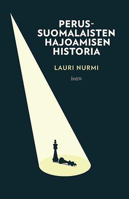 Nurmi, Lauri - Perussuomalaisten hajoamisen historia, e-kirja