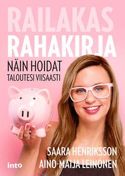 Leinonen, Saara Henriksson; Aino-Maija - Railakas rahakirja – Näin hoidat taloutesi viisaasti, ebook