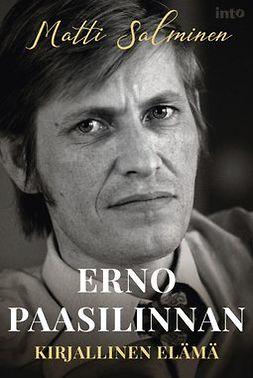 Salminen, Matti - Erno Paasilinnan kirjallinen elämä, ebook