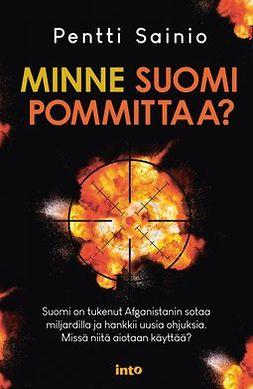 Sainio, Pentti - Minne Suomi pommittaa?, e-kirja
