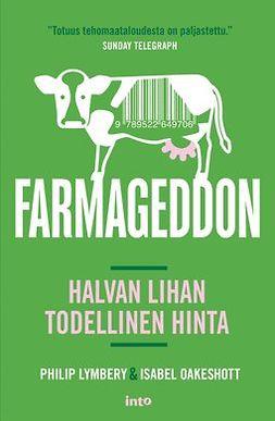Lymbery, Philip - Farmageddon – Halvan lihan todellinen hinta, e-kirja