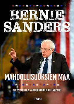 Tielinen, Bernie Sanders; Kirsimarja - Mahdollisuuksien maa – Yhdysvaltojen vaihtoehtoinen tulevaisuus, ebook