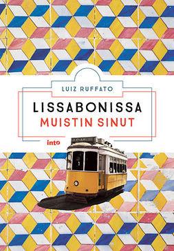 Ruffato, Luiz - Lissabonissa muistin sinut, ebook