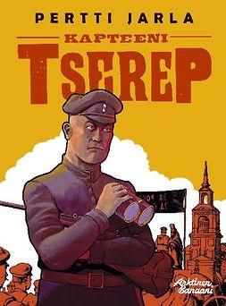 Jarla, Pertti - Kapteeni Tserep, e-kirja
