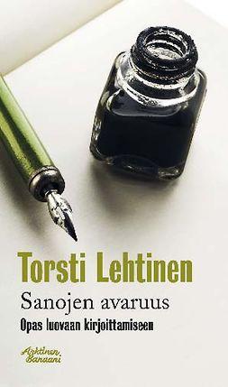 Lehtinen, Torsti - Sanojen avaruus – Opas luovaan kirjoittamiseen, ebook