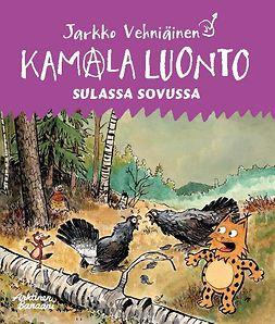 Vehniäinen, Jarkko - Kamala luonto 4: Sulassa sovussa, e-kirja