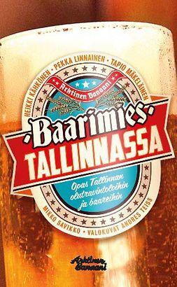 Kähkönen, Heikki - Baarimies Tallinnassa – Opas Tallinnan olutravintoloihin ja baareihin, e-kirja