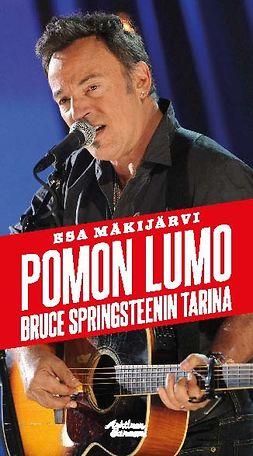 Mäkijärvi, Esa - Pomon lumo – Bruce Springsteenin tarina, ebook