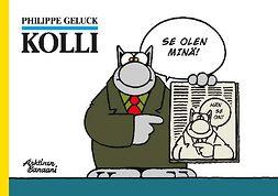 Geluck, Philippe - Kolli – se olen minä!, e-kirja