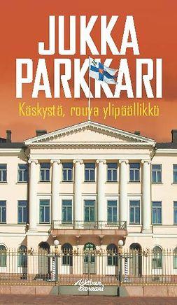 Parkkari, Jukka - Käskystä, rouva ylipäällikkö, e-bok