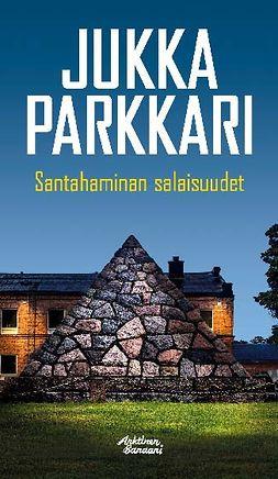 Parkkari, Jukka - Santahaminan salaisuudet, e-bok