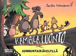 Vehniäinen, Jarkko - Kamala luonto - Sunnuntaikävelyllä, e-kirja