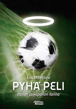 Mäkijärvi, Esa - Pyhä peli - Italian jalkapallon  tarina, e-kirja